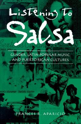 Listening to Salsa By Aparicio, Frances R.