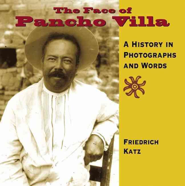 The Face of Pancho Villa By Katz, Friedrich